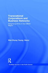 Transnational Corporations and Business Networks by Henry Wai-Chung Yeung