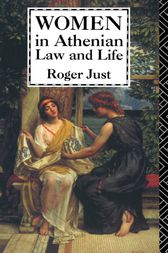 Women in Athenian Law and Life by Roger Just