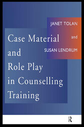 Case Material and Role Play in Counselling Training by Susan Lendrum