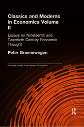 Classics and Moderns in Economics Volume II by Peter Groenewegen