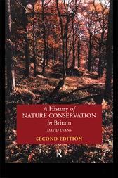 A History of Nature Conservation in Britain by David Evans
