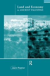 Land and Economy in Ancient Palestine by Jack Pastor