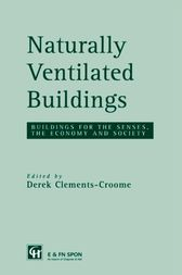 Naturally Ventilated Buildings by Derek Clements-Croome