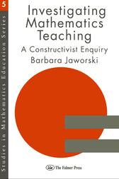 Investigating Mathematics Teaching by Barbara Jaworski