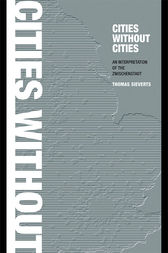 Cities Without Cities by Thomas Sieverts