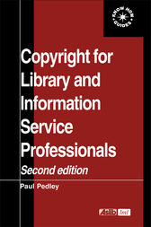 Copyright for Library and Information Service Professionals by Paul Pedley