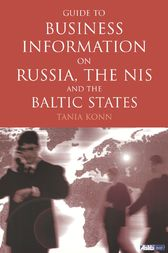 Guide to Business Information on Russia, the NIS and the Baltic States by Tania Konn