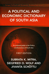 A Political and Economic Dictionary of South Asia by Jivanta Schottli