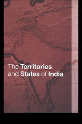 The Territories and States of India by Tara Boland-Crewe