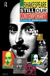 Is Shakespeare Still Our Contemporary? by John Elsom