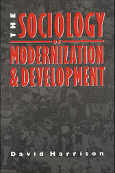 The Sociology of Modernization and Development by David Harrison