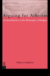 Arguing for Atheism by Robin Le Poidevin