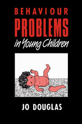 Behaviour Problems in Young Children by Jo Douglas