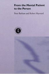 From the Mental Patient to the Person by Dr Peter Barham