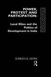 Power, Protest and Participation by Subrata K. Mitra