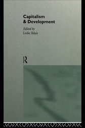 Capitalism and Development by Leslie Sklair