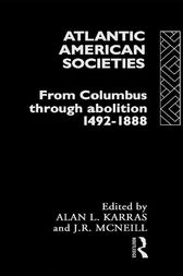 Atlantic American Societies by Alan Karras