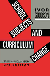 School Subjects and Curriculum Change by Ivor F. Goodson