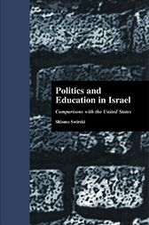 Politics and Education in Israel by Shlomo Swirski