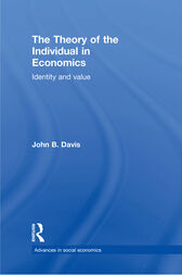 The Theory of the Individual in Economics by John B Davis
