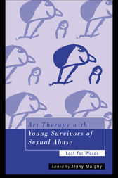 Art Therapy with Young Survivors of Sexual Abuse by Jenny Murphy