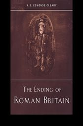 The Ending of Roman Britain by A.S. Esmonde-Cleary