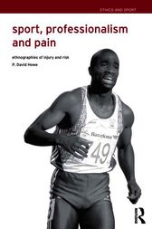 Sport, Professionalism and Pain by David Howe