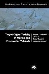 Target Organ Toxicity in Marine and Freshwater Teleosts by Daniel Schlenk