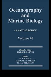 Oceanography and Marine Biology, An Annual Review, Volume 40 by R. N. Gibson