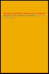 Special Educational Needs and the Internet by Chris Abbott