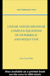 Linear and Quasilinear Complex Equations of Hyperbolic and Mixed Types by Guo Chun Wen