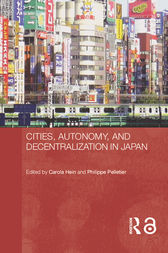 Cities, Autonomy, and Decentralization in Japan by Carola Hein