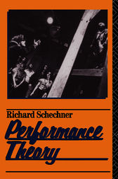 Performance Theory by Richard Schechner