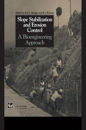Slope Stabilization and Erosion Control: A Bioengineering Approach by Roy P.C. Morgan