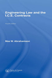 Engineering Law and the I.C.E. Contracts, Fourth Edition by M.W. Abrahamson