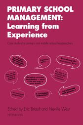 Primary School Management: Learning from Experience by Eric Briault