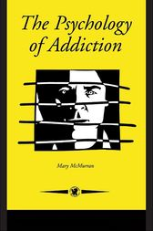 The Psychology Of Addiction by Mary McMurran