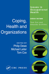 Coping, Health and Organizations by Phil Dewe