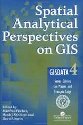 Spatial Analytical Perspectives On GIS by M Fisher