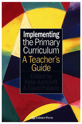 Implementing the Primary Curriculum by Kate Ashcroft