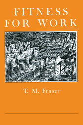 Fitness For Work by T. M. Fraser