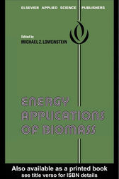 Energy Applications of Biomass by M.Z. Lowenstein