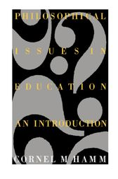 Philosophical Issues In Education by Cornel M. Hamm