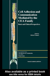 Cell Adhesion and Communication Mediated by the CEA Family by Clifford P Stanners