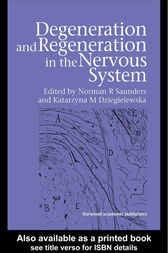 Degeneration and Regeneration in the Nervous System by Norman Saunders