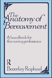 The Anatomy of Bereavement by Beverley Raphael