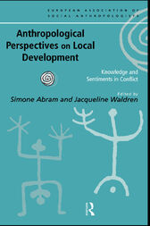 Anthropological Perspectives on Local Development by Simone Abram