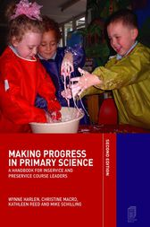 Making Progress in Primary Science by Wynne Harlen