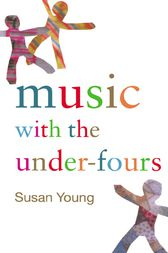 Music with the Under-Fours by Susan Young
