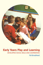 Early Years Play and Learning by Pat Broadhead
